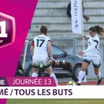D1 Féminine, Journée 13 : tous les buts