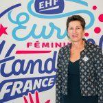 Sylvie Pascal-Lagarrigue, présidente du comité d'organisation de l'EHF EURO 2018, nous présente un événement qui se veut handballissime.