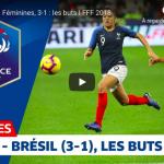 L'Équipe de France Féminine de football a terminé l'année en beauté en signant un 7e succès consécutif face au Brésil (3-1), à quelques mois de la Coupe du Monde FIFA France 2019. © Capture d'écran FFF.