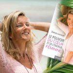 Découvrez l'ouvrage «Le pouvoir du coeur et de l'énergie féminine», de Severyna Jaunasse (éditions Michalon), une histoire de femme, de coeur et de courage.