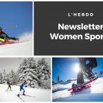 Chaque mardi, la newsletter WOMEN SPORTS vous propose un résumé de l'actualité du sport au féminin : résultats, événements, coups de coeur, récompenses…