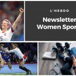 Chaque mardi, la newsletter WOMEN SPORTS vous propose un résumé de l'actualité du sport au féminin : résultats, événements, coups de coeur, récompenses...